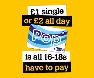 Pop blue £1 single £2 all day for 16 - 18 year olds