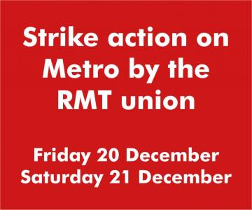 Strike acttion on Metro by the RMT union on Friday 20 and Saturday 21 December